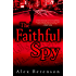 The Faithful Spy: A Novel (John Wells Series Book 1)