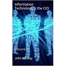 Information Technology & the CIO: Volume III