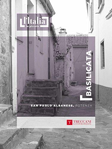 San Paolo Albanese, Potenza: Basilicata (L'Italia in piccolo) (Italian Edition)