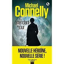En attendant le jour (Renée Ballard t. 1) (French Edition)