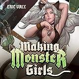 Making Monster Girls: For