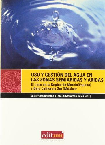 Descargar Libro Uso Y Gestión Del Agua En Las Zonas Semiáridas Y áridas Lorella Castorena Davis