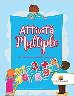 Amazon It Attività Multiple Libri Di Matematica Per Bambini