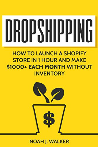 Pdf Money Dropshipping: How to Launch a Shopify Store in 1 Hour and Make $1000+ Each Month Without Inventory (Passive Income for Beginners)