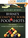 Byrne's Complete Book of Pool Shots:...