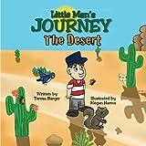 img - for Little Man's Journey, The Desert: The Desert (The Little Man Series) (Volume 3) book / textbook / text book