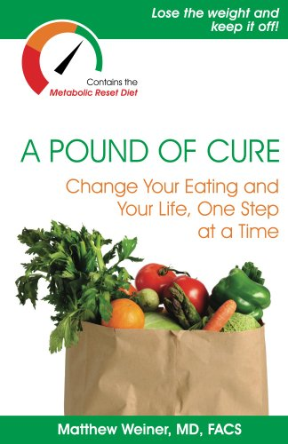 A Pound of Cure, Change Your Eating and Your Life, One Step at a Time
