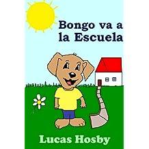 Bongo va a la Escuela (¡Exploración! ¡Aventura! ¡Mucho Más Allá!) (Spanish Edition)
