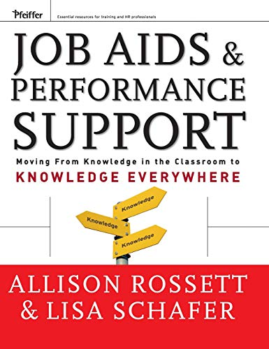 (Job Aids and Performance Support: Moving From Knowledge in the Classroom to Knowledge Everywhere)