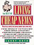 The Best of Living Cheap News: Practical Advice on Saving Money and Living Well