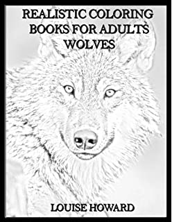 Amazon Com Wolf Coloring Book A Hyper Realistic Adult Coloring Book Of 40 Realistic Wolf Coloring Pages Advanced Adult Coloring Books Volume 1 9781530082629 World Adult Coloring Books