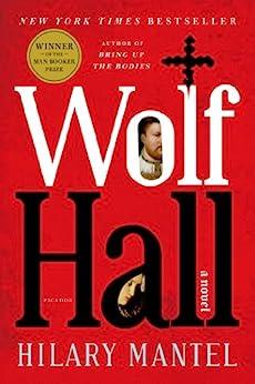 Wolf Hall: A Novel by [Mantel, Hilary]