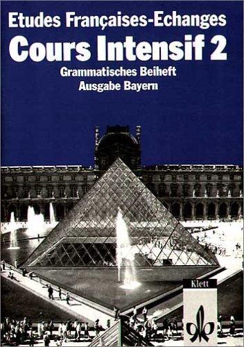 Etudes Francaises, Echanges, Cours intensif 2, Grammatisches Beiheft, Ausgabe Bayern