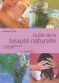 Guide de la beauté naturelle par Josephine Fairley
