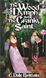 The Wood Nymph and the Cranky Saint, C. Dale Brittain, 0671721569
