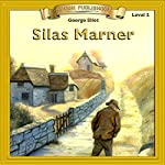 Silas Marner: Bring the Classics to Life | George Eliot