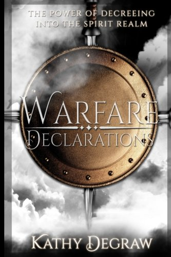 Download Warfare Declarations: The Power of Decreeing into the Spirit Realm pdf epub