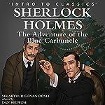 Sherlock Holmes: The Adventure of the Blue Carbuncle (adaptation): Intro to Classics | Arthur Conan Doyle
