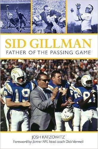 71dd81675fb Sid Gillman: Father of the Passing Game: Josh Katzowitz, Dick Vermeil:  9781578605057: Amazon.com: Books