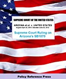 U.S. Supreme Court Decision on Arizona's SB 1070 (6/25/2012)