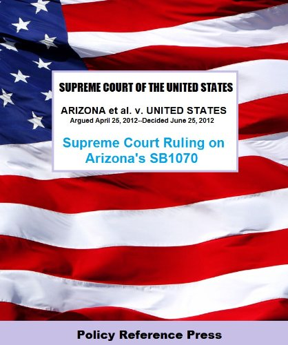 U.S. Supreme Court Decision on Arizona's SB 1070 (6/25/2012) (Sb Supreme)
