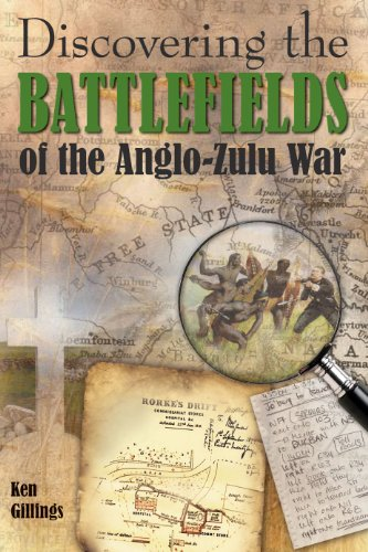 Discovering the Battlefields of the 1879 Anglo-Zulu War