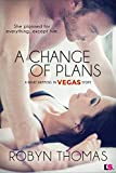 A Change of Plans (What Happens in Vegas)