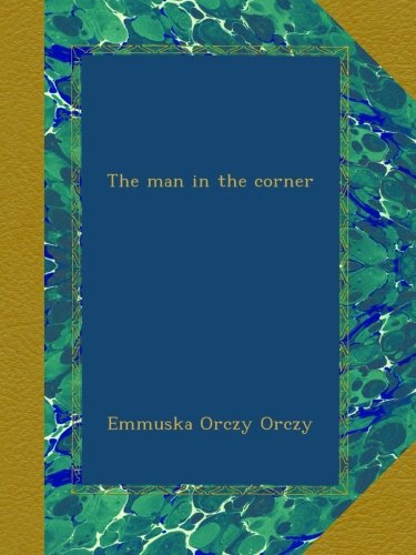 Read Online The man in the corner pdf epub