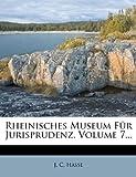 Rheinisches Museum F?R Jurisprudenz, J. C. Hasse, 1279820578