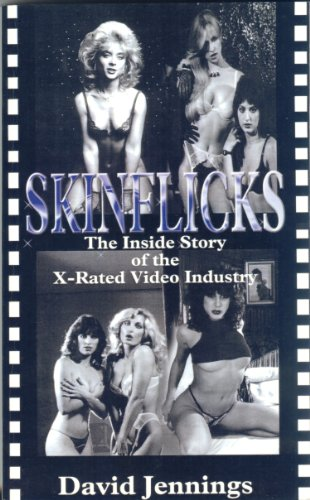 SKINFLICKS The Inside Story of the X-Rated Video Industry (Best Legs In Hollywood)