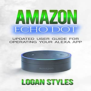 Amazon Echo Dot: Programming Your Alexa App Audiobook