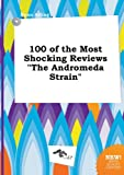 100 of the Most Shocking Reviews the Andromeda Strain