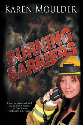 Book: Burning Barriers by Karen Moulder
