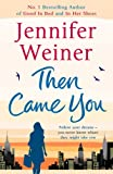 """Then Came You"" av Jennifer Weiner"