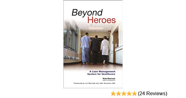 Amazon beyond heroes a lean management system for healthcare amazon beyond heroes a lean management system for healthcare ebook kim barnas john toussaint md jim womack kindle store fandeluxe Images