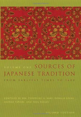 Sources of Japanese Tradition (Second Edition), Volume One: From Earliest Times to 1600