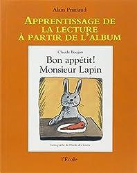 Apprentissage de la lecture à partir de l'album : Bon appétit Monsieur Lapin