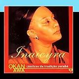 Okan Awa - C??nticos Da Tradi????o Yorub?? by Inaicyra Falcao Dos Santos