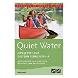 Quiet Water New Jersey and Eastern Pennsylvania: AMC s Canoe and Kayak Guide to the Best Ponds, Lakes, and Easy Rivers (AMC Quiet Water Series)
