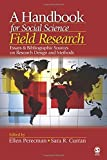 A Handbook for Social Science Field Research: Essays & Bibliographic Sources on Research Design and Methods