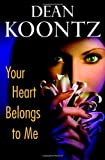 Your Heart Belongs to Me, Dean Koontz, 0553807137