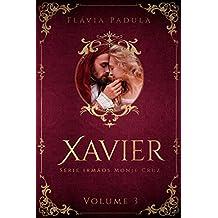 XAVIER (IRMÃOS MONJE CRUZ Livro 3)