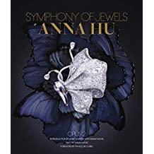 Anna Hu: Symphony of Jewels: Opus 2