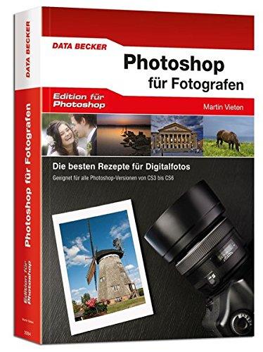 Photoshop CS6 für Fotografen Gebundenes Buch – 15. Januar 2012 Martin Vieten Data Becker 381583094X Anwendungs-Software