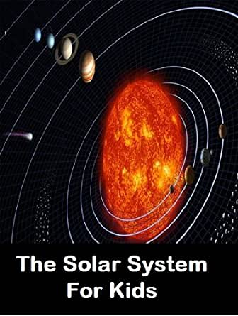 The Solar System For Kids Learn About Planets And Other