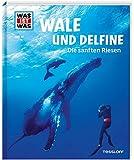 WAS IST WAS Band 85 Wale und Delfine. Die sanften Riesen (WAS IST WAS Sachbuch, Band 85)