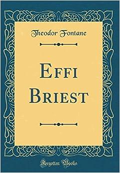 Effi Briest (Classic Reprint) (German Edition)