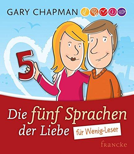 Gary Chapman Die 5 Sprachen Liebe zeigen Wenig-Leser