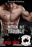 Nothin' But Trouble (The Grizzly MC Book 4)