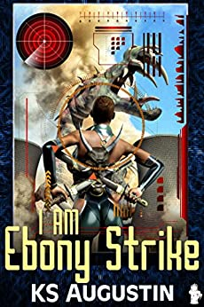 I Am Ebony Strike (English Edition) de [Augustin, KS]